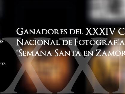 "Ganadores del XXXIV Concurso Nacional de Fotografía ""Semana Santa en Zamora"""