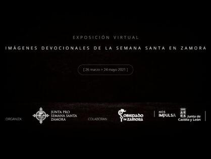 IMAGENES DEVOCIONALES DE LA SEMANA SANTA DE ZAMORA -EXPOSICIÓN VIRTUAL-